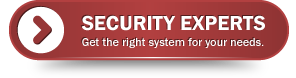 Security Experts | Get the right system for your needs.